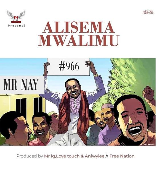 Photo of New AUDIO: Nay Wa Mitego (Mr Nay) – Alisema Mwalimu | Download