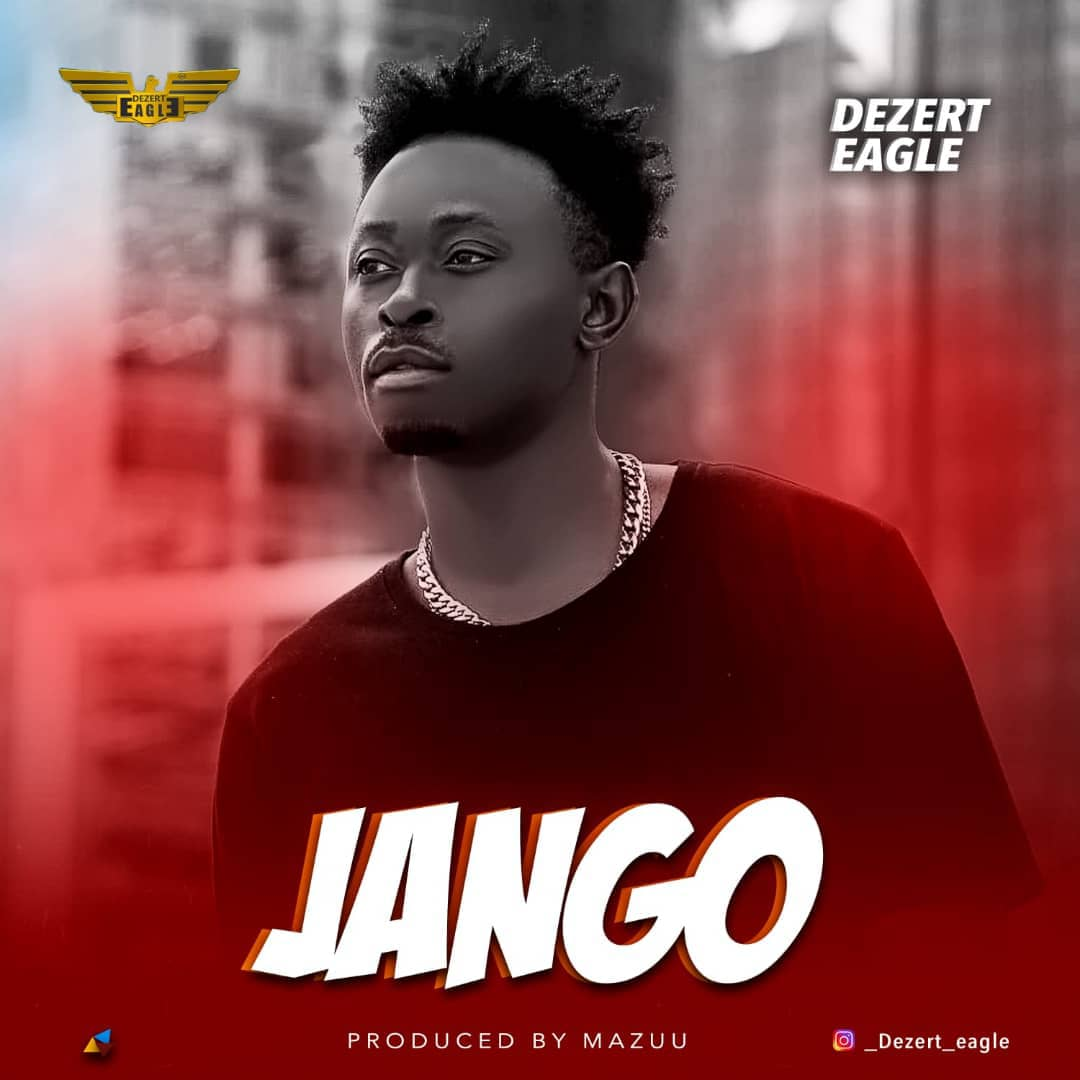 Photo of New AUDIO | Dezert Eagle – Jango | DOWNLOAD
