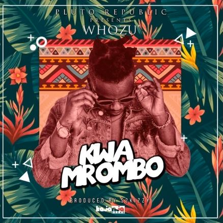Photo of New AUDIO | WHOZU – Kwa Mrombo | DOWNLOAD