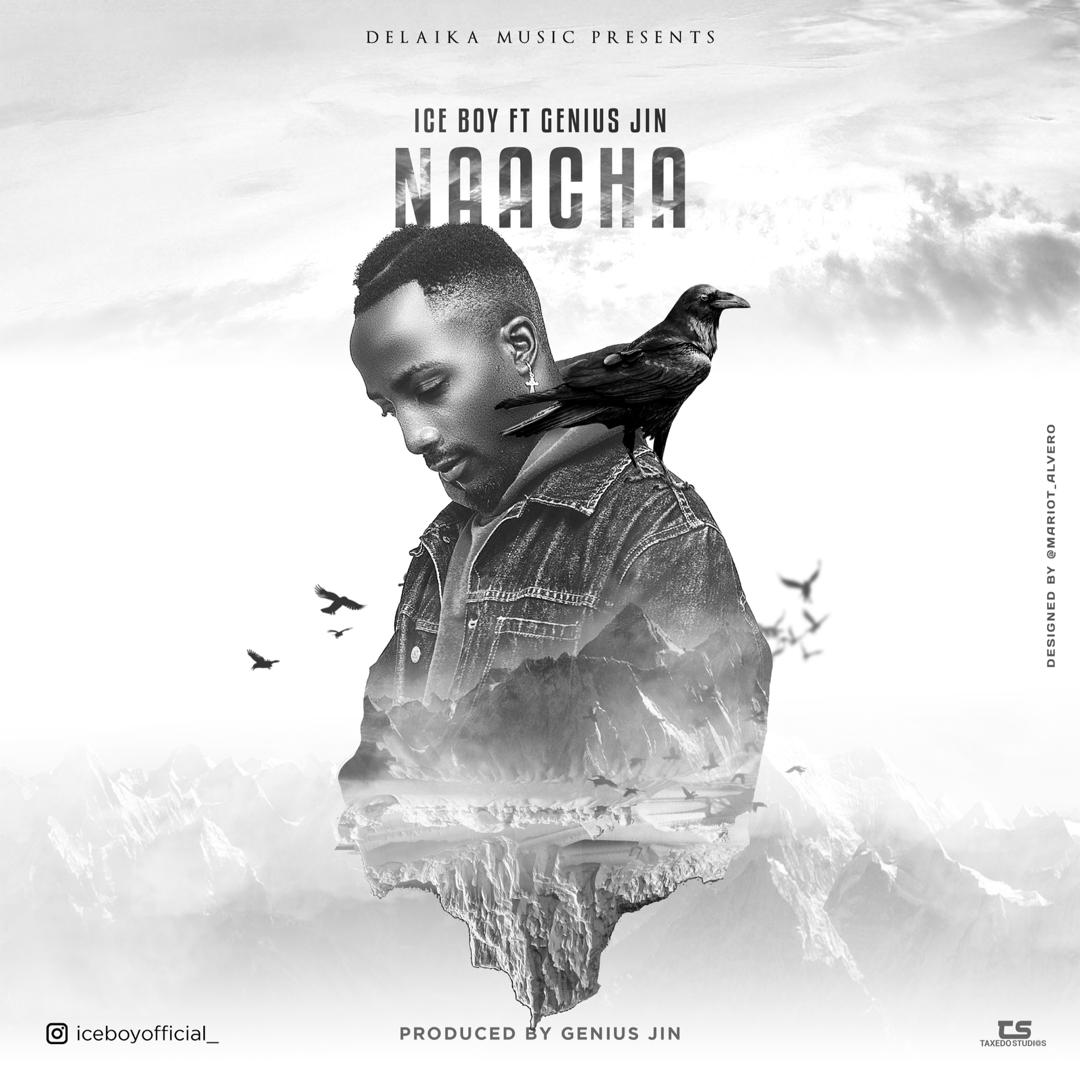 Photo of New AUDIO: Ice Boy ft. Genius – Naacha | Download