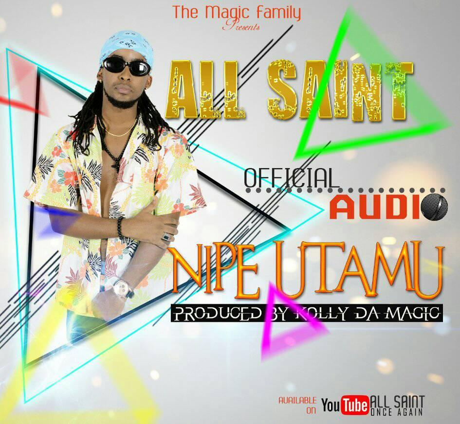 Photo of New AUDIO | All Saint – Nipe Utamu | DOWNLOAD