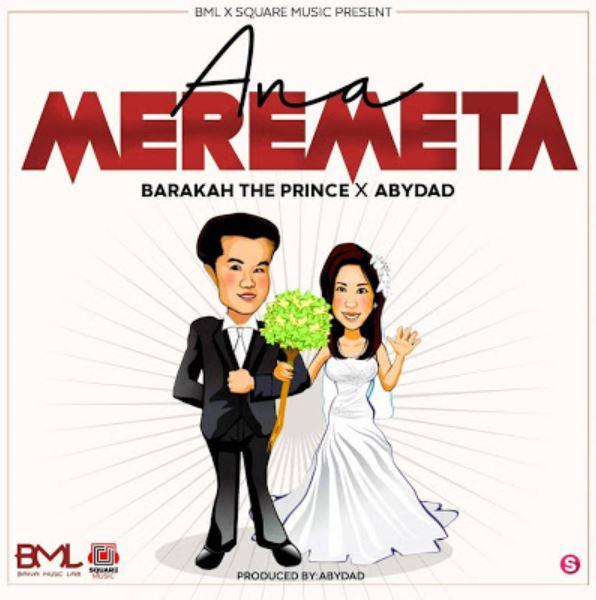 Photo of New AUDIO | Baraka The Prince X Abydad – Anameremeta | Download