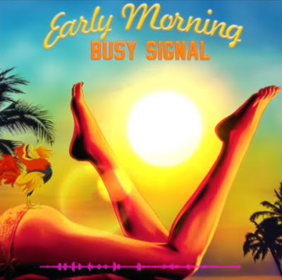 Photo of New AUDIO:Busy Signal – Early Morning |Download