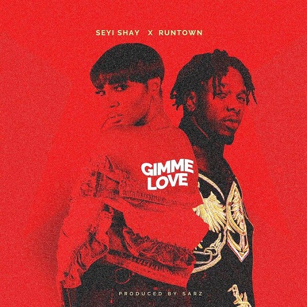 Photo of New AUDIO | Seyi Shay ft Runtown – Gimme Love