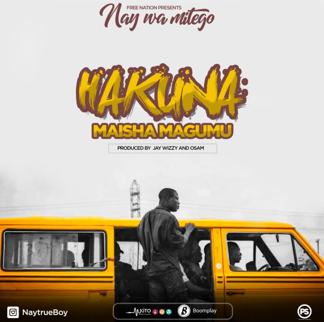 Photo of New AUDIO: Nay Wa Mitego (Mr Nay) – Hakuna Maisha Magumu | Download