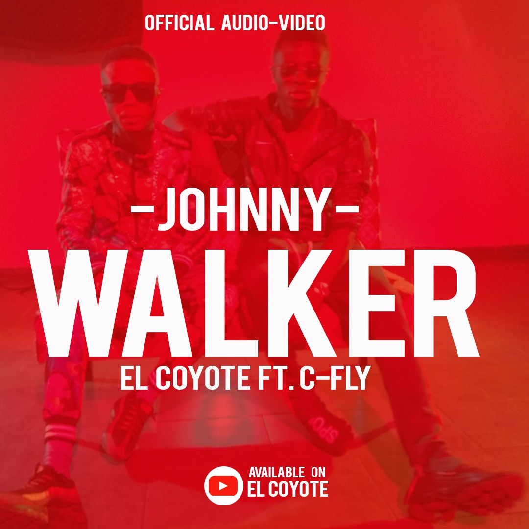 Photo of New AUDIO | EL COYOTE Ft. C FLY – JOHNNY WALKER | DOWNLOAD