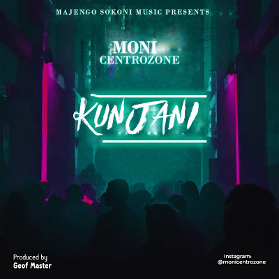 Photo of New AUDIO | Moni Centrozone – Kunjani | DOWNLOAD
