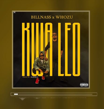 Photo of New AUDIO | BillNass Ft. Whozu – Kwa Leo | DOWNLOAD