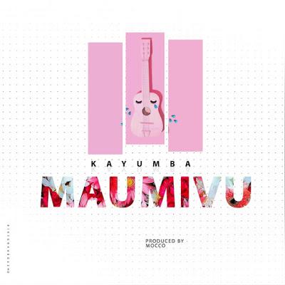 Photo of New AUDIO | Kayumba – Maumivu | DOWNLOAD