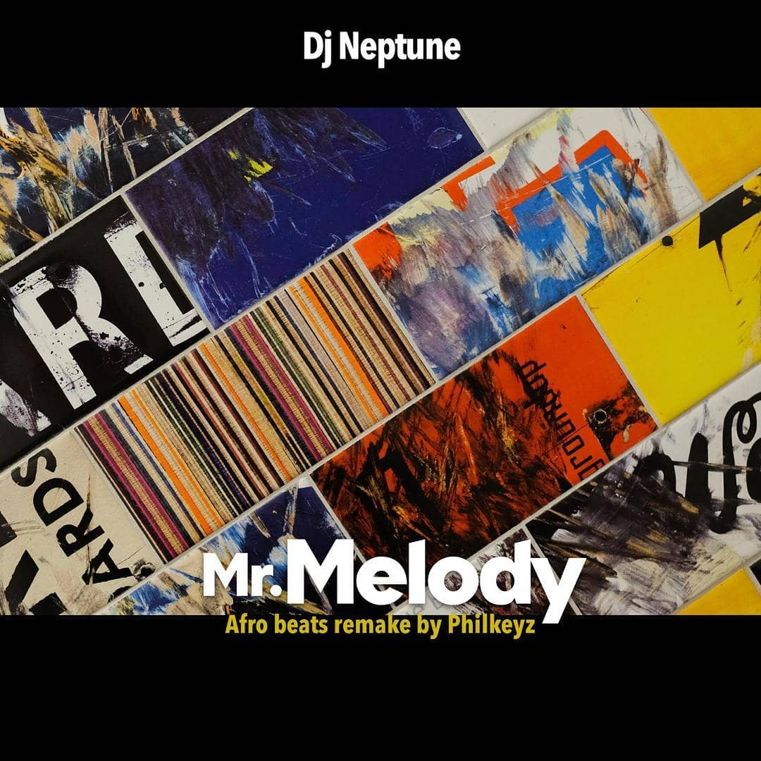 Photo of New AUDIO | Philkeyz X DJ Neptune – Mr. Melody (Afrobeats Remake)