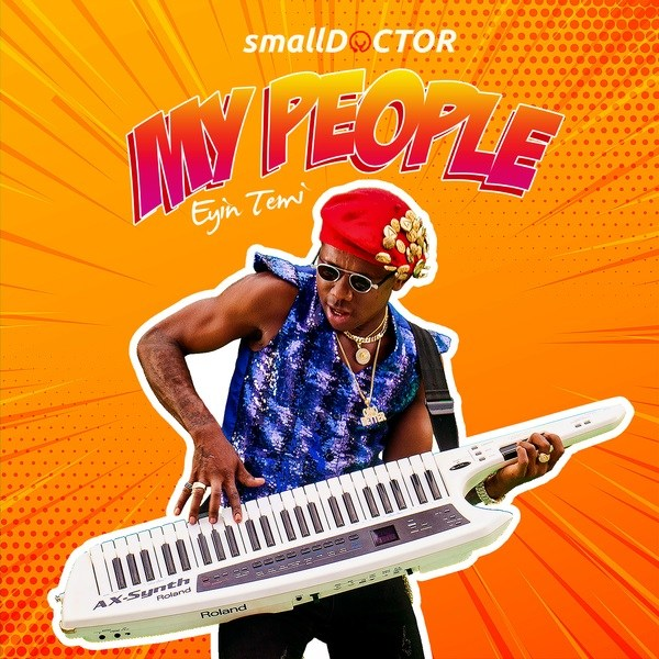 Photo of New AUDIO:  Small Doctor – My People | DOWNLOAD