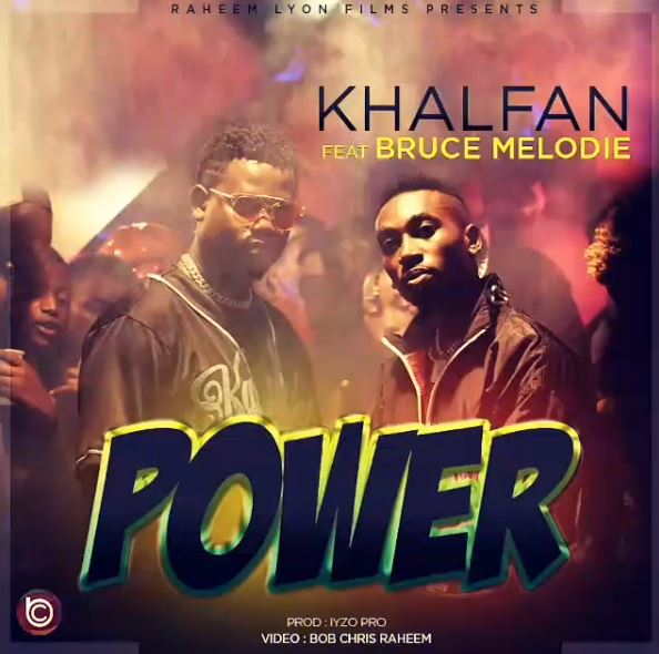 Photo of New AUDIO | Khalfan ft Bruce Melody – Power  | DOWNLOAD
