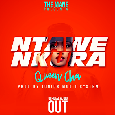 Photo of New AUDIO | Queen Cha – Ntawe Nkura | DOWNLOAD