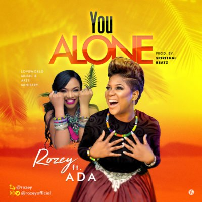 Photo of New AUDIO | Rozey ft. ADA – You Alone