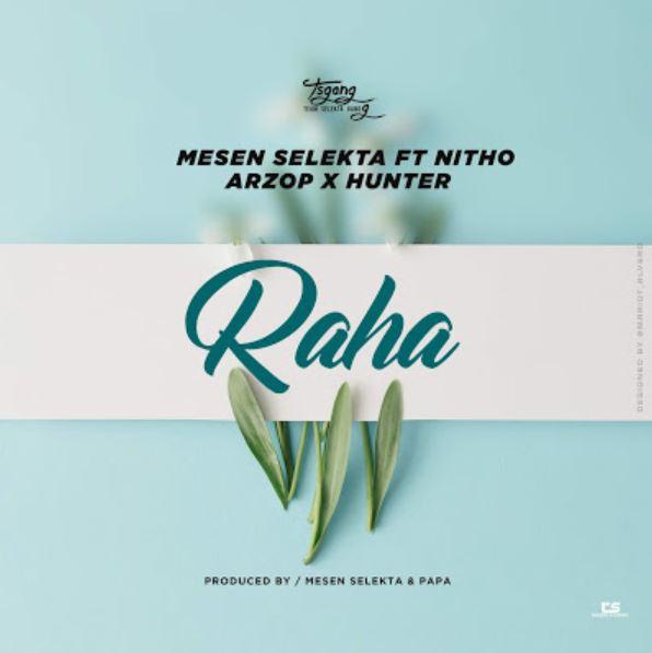 Photo of New AUDIO: Mesen Selekta Ft. Nitho x Arzop x Hunter – Raha | Download