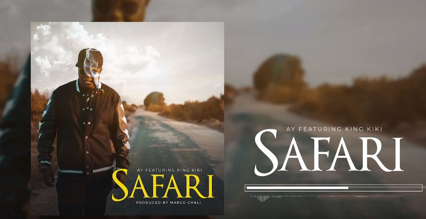 Photo of New AUDIO: AY ft King Kiki – SAFARI | Download