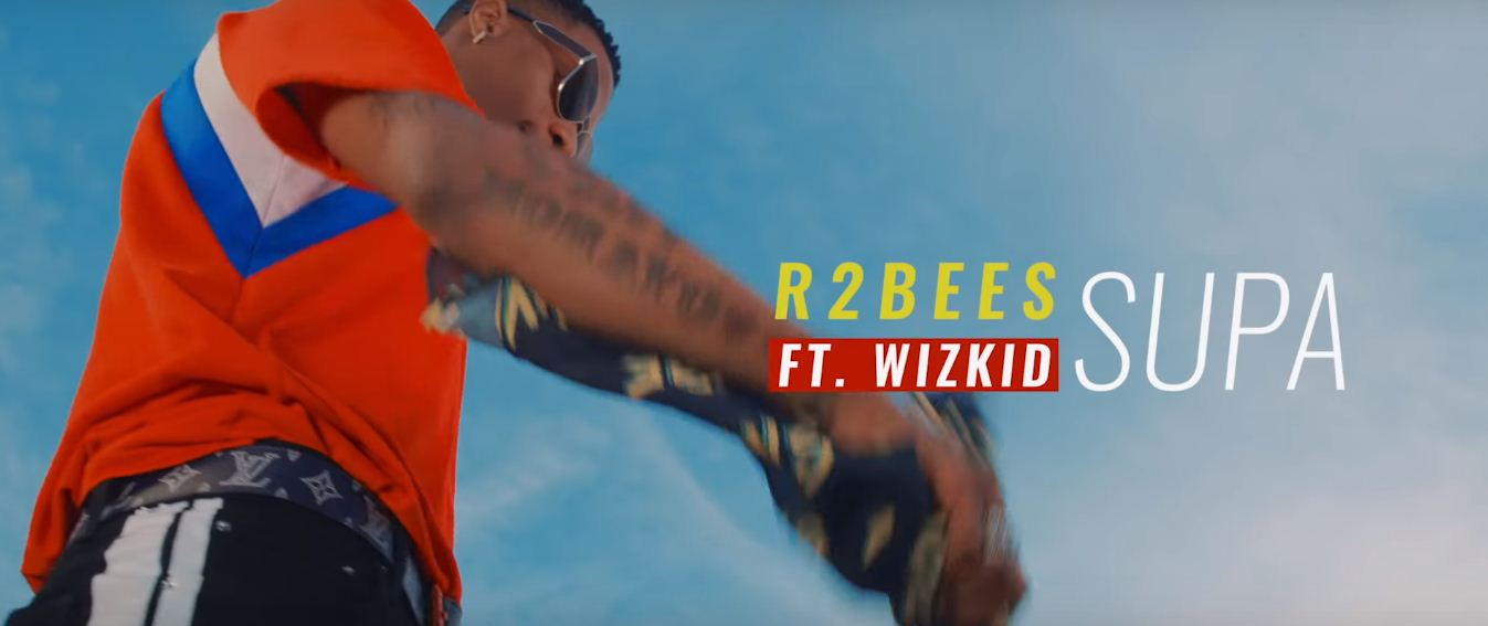 Photo of New VIDEO: R2bees Ft Wizkid – SUPA