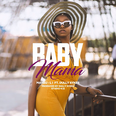 Photo of New AUDIO: Mansu-Li Ft. Dully Sykes – Baby Mama | Download