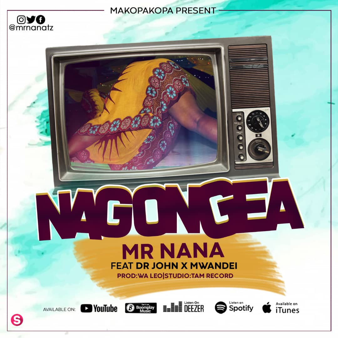 Photo of New AUDIO: Mr Nana ft Dr John & Mwandei – Nagongea | Download