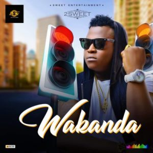 Photo of New AUDIO: 2Sweet – Wakanda | DOWNLOAD