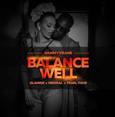 Photo of New AUDIO: Dammy Krane ft. Pearl Thusi, Olamide, Medikal – BalanceWell