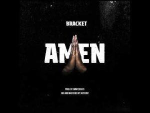 Photo of New AUDIO: Bracket – Amen | DOWNLOAD