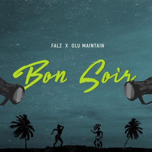 Photo of New AUDIO: Falz ft Olu Maintain – Bon Soir | DOWNLOAD