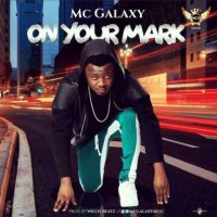 Photo of New AUDIO: MC Galaxy – On Your Marks | DOWNLOAD