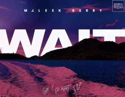 Photo of New AUDIO: Maleek Berry – Wait | DOWNLOAD