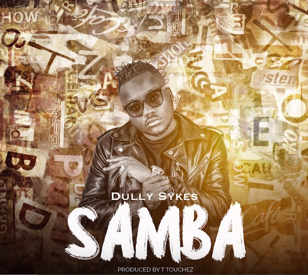 Photo of New AUDIO: Dully Sykes – SAMBA | Download