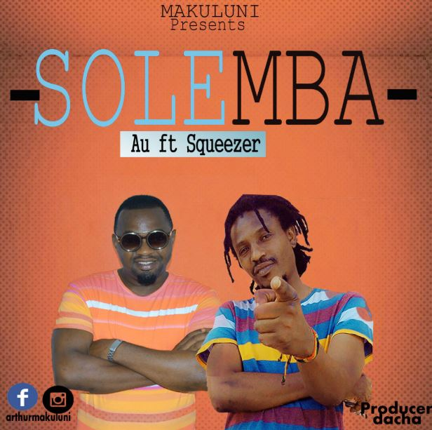 Photo of New AUDIO: Au ft Squeezer – Solemba | Download
