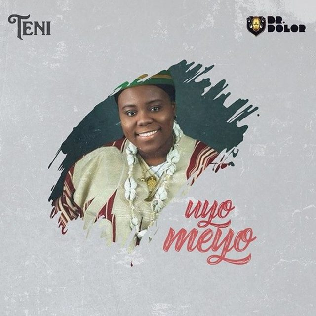 Photo of New AUDIO: Teni – Uyo Meyo | DOWNLOAD