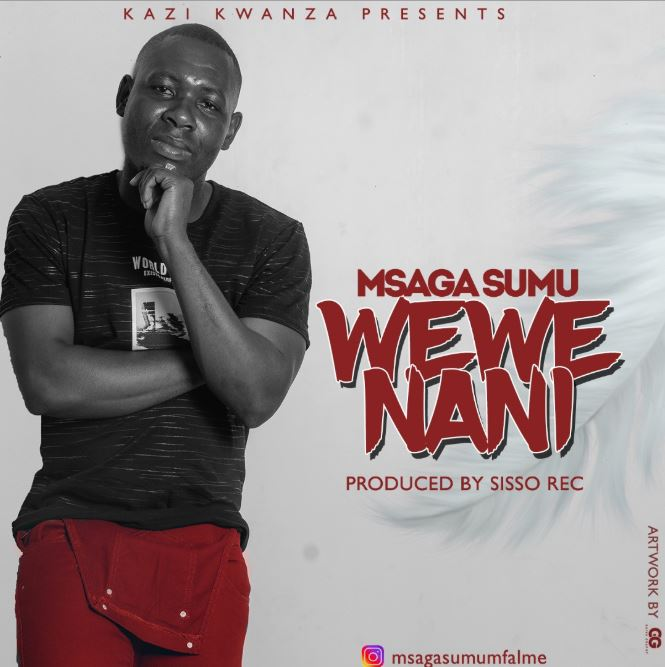 Photo of New AUDIO: Msaga Sumu – Wewe Nani | Download
