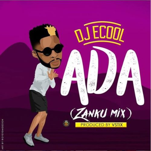 Photo of New AUDIO | DJ ECool – Ada (Zanku Mix)