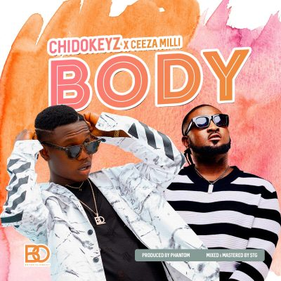 Photo of New AUDIO: Chidokeyz ft Ceeza Milli – Body | DOWNLOAD