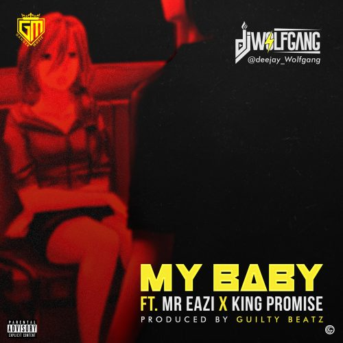 Photo of New AUDIO: DJ WolfGang ft Mr. Eazi & King Promise – My Baby