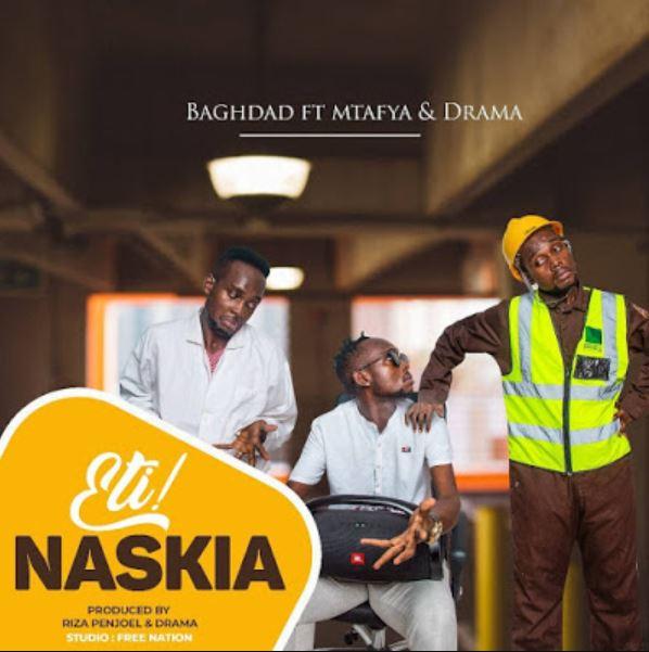 Photo of New AUDIO: BAGHDAD Ft. Mtafya & Drama – Eti Naskia   Download