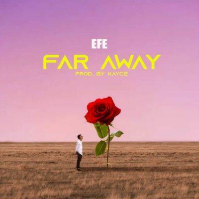 Photo of New AUDIO | Efe – Far Away
