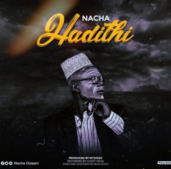 Photo of New AUDIO: Nacha – Hadithi | Download