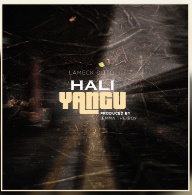 Photo of New AUDIO: Lameck Ditto – Hali  | DOWNLOAD