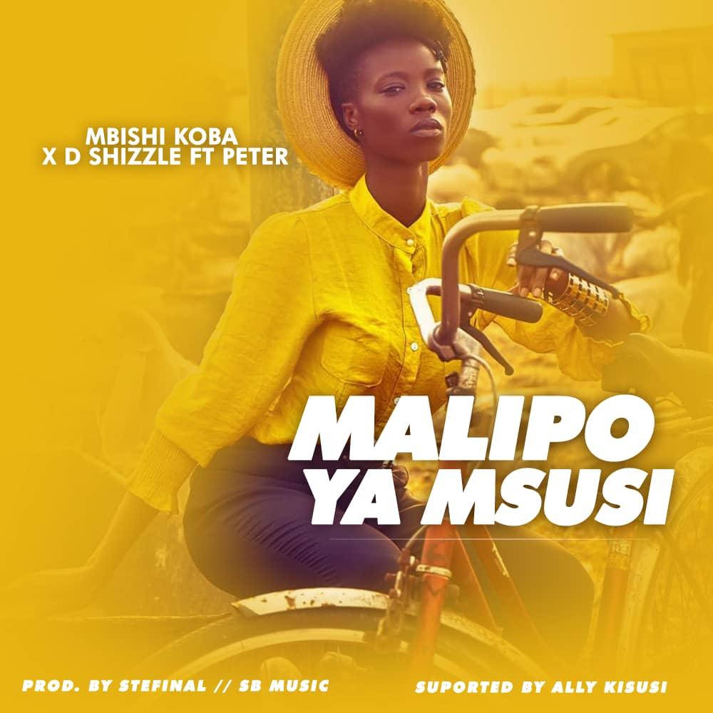 Photo of New AUDIO: Mbishi Koba X D Shizzle ft Peter – Malipo Ya Msusi | Download