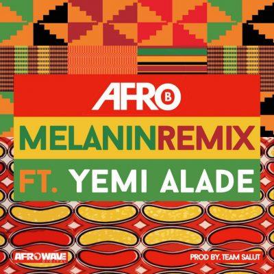 Photo of New AUDIO   Afro B ft Yemi Alade – Melanin (Remix)