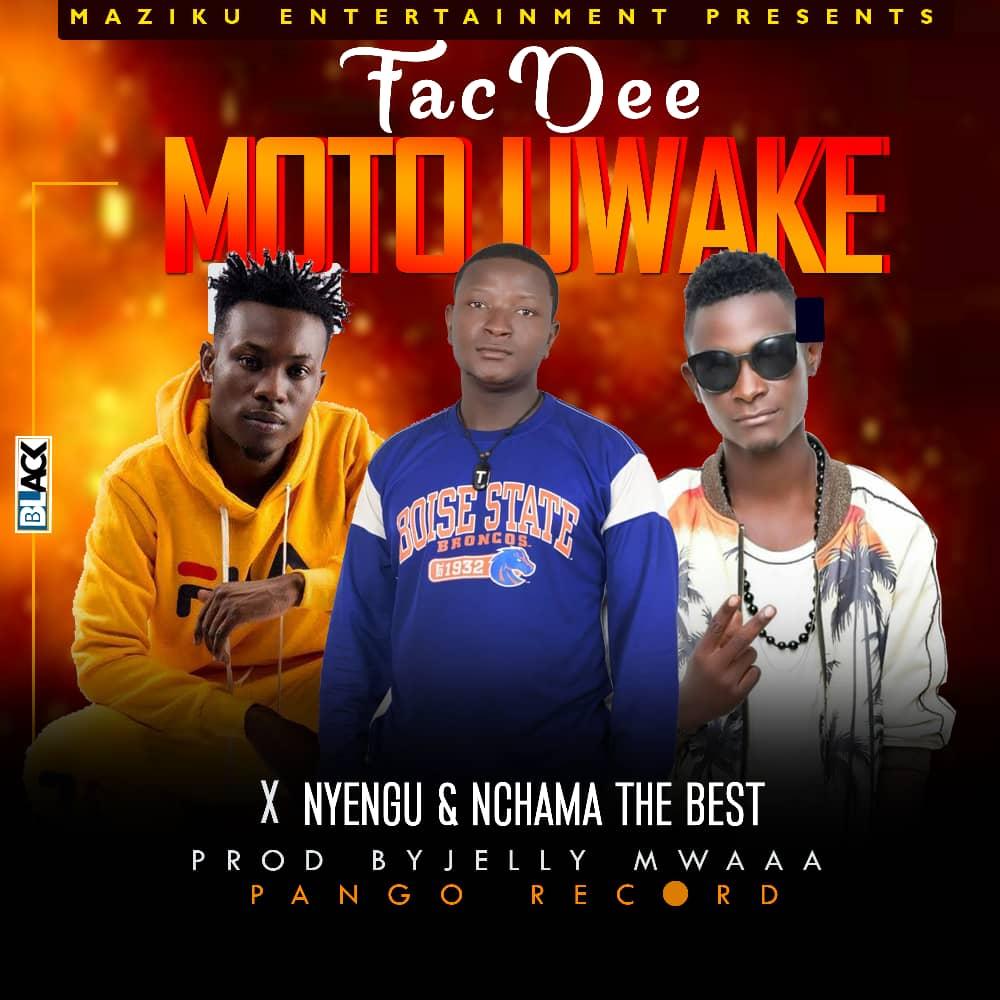 Photo of New AUDIO: Fac Dee ft Nchama The Best & Nyengu – Moto Uwake | Download