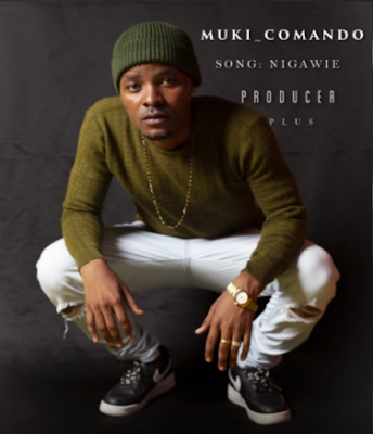 Photo of New AUDIO: Muki Comando – NIGAWIE | DOWNLOAD