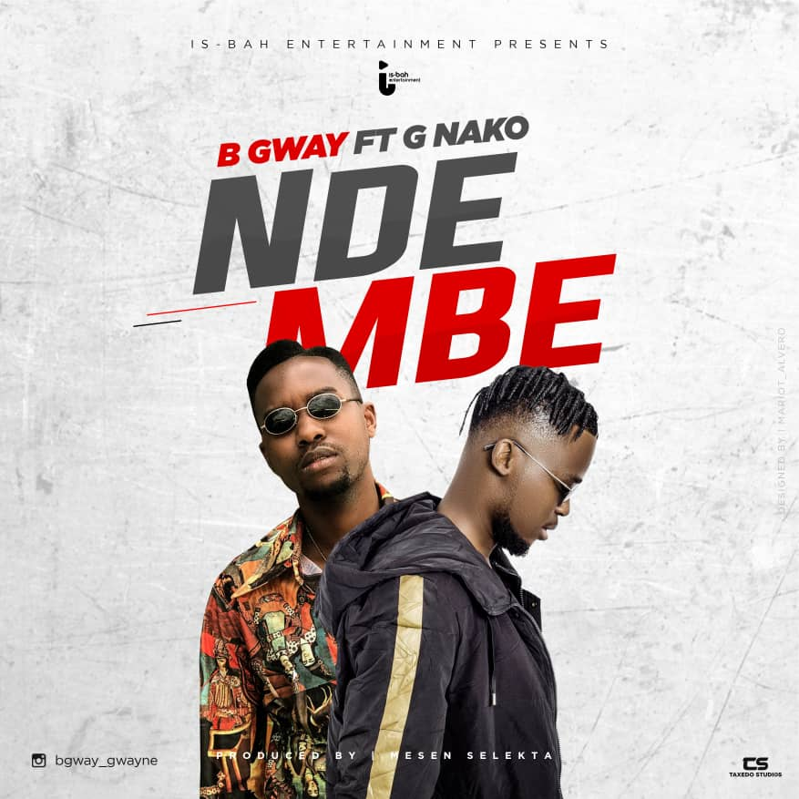 Photo of New AUDIO: B Gway ft G NAKO – Ndembe | DOWNLOAD