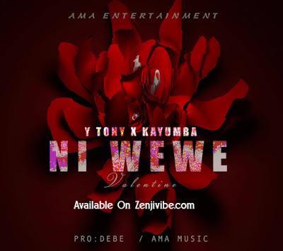 Photo of New AUDIO: Y Tony x Kayumba – Ni Wewe | DOWNLOAD