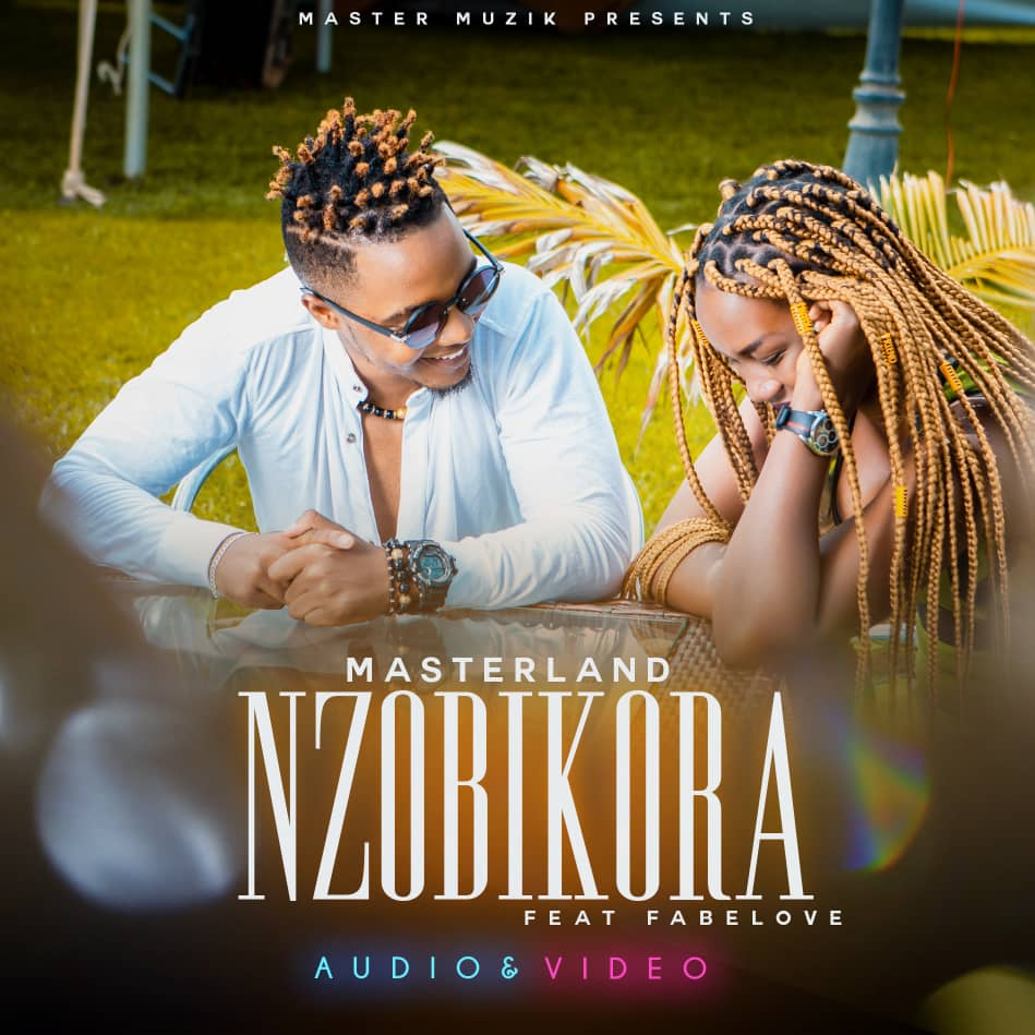 Photo of New AUDIO: Masterland Ft. Fabelove – Nzobikora | Download