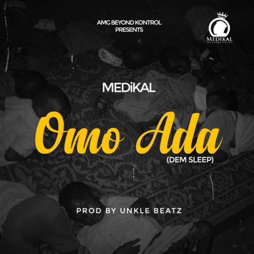 Photo of New AUDIO: Medikal – Omo Ada | DOWNLOAD