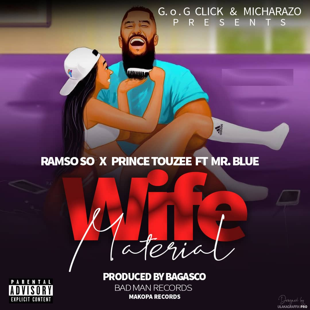 Photo of New AUDIO: Ramso so ft Mr Blue & Prince Tozzy – WIFE MATERIAL | Download