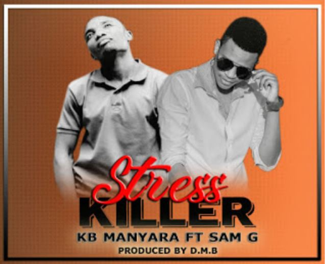 Photo of New AUDIO | Kb Manyara Ft Sam G – Stress Killer | Download